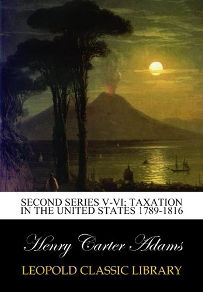 腰ルー続編Second series V-VI; Taxation in the United States 1789-1816