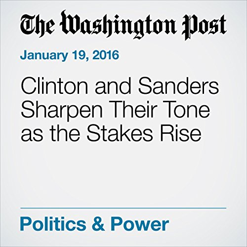 Clinton and Sanders Sharpen Their Tone as the Stakes Rise cover art