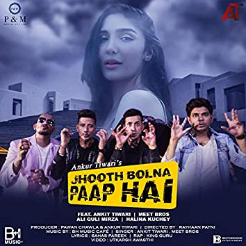 Jhooth Bolna Paap Hai (feat. King Guru, Ali Quli Mirza)