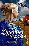 Zigeunermädchen: Historischer Roman
