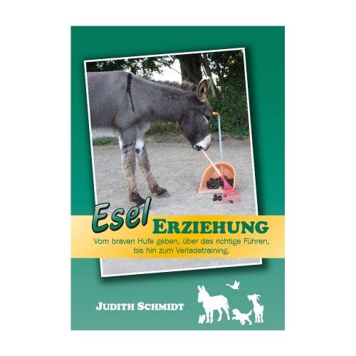 Esel Erziehung - Grundausbildung für tiergestützte Aktivitäten, 3. Auflage