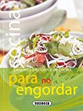 Cocina Para No Engordar(Pequeña Biblioteca De Cocina)