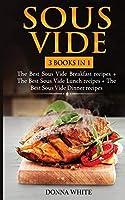 Sous Vide: 3 books in 1
