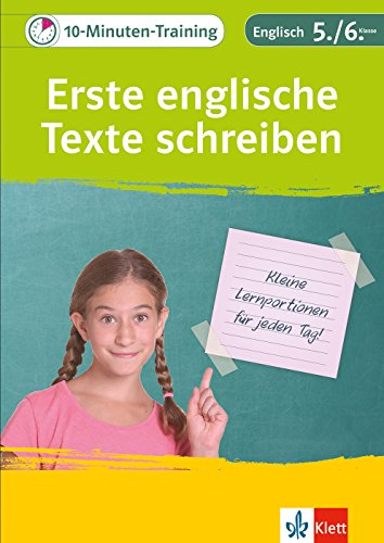 Klett 10-Minuten-Training Englisch Aufsatz Einfache Texte schreiben 5./6. Klasse: Kleine Lernportionen für jeden Tag