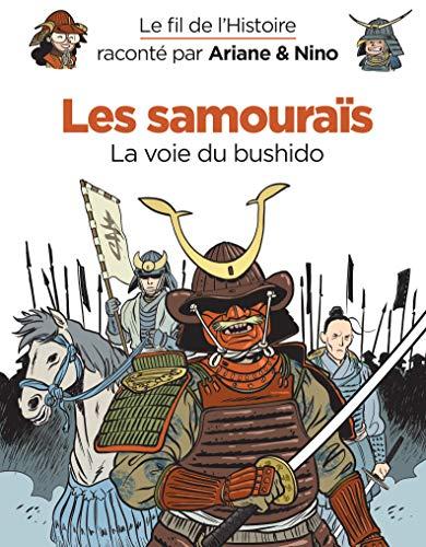 Le fil de l'Histoire raconté par Ariane & Nino - Tome 18 - Les samouraïs : La voie du bushido