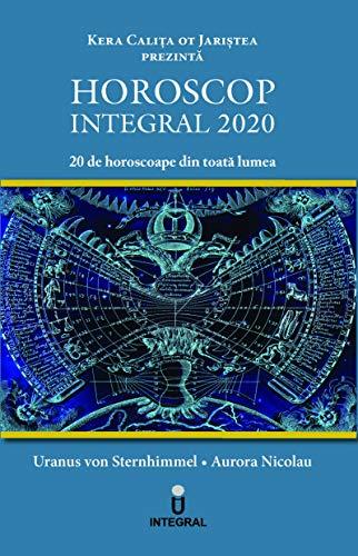 Horoscop Integral 2020 : 20 de horoscoape din toată lumea (Poveștile Jariștei...