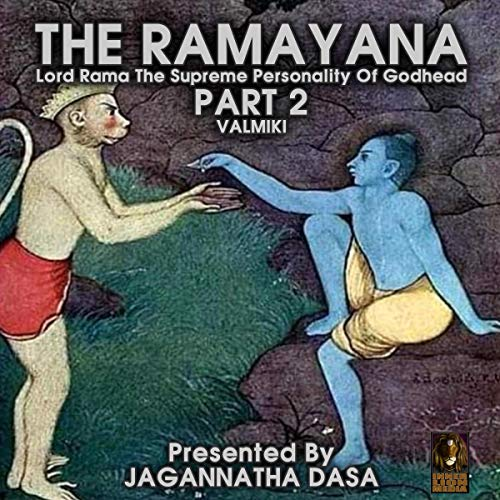 The Ramayana Lord Rama the Supreme Personality of Godhead - Part 2 cover art