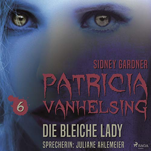 Die bleiche Lady      Patricia Vanhelsing 6              By:                                                                                                                                 Sidney Gardner                               Narrated by:                                                                                                                                 Juliane Ahlemeier                      Length: 3 hrs and 4 mins     Not rated yet     Overall 0.0