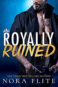 Royally Ruined (Bad Boy Royals Book 2) by [Nora Flite]