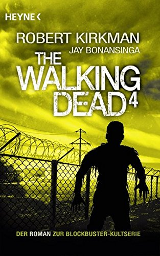 The Walking Dead 4: Roman (The Walking Dead-Romane, Band 4)