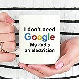 N\A Tazza da Elettricista, Non Ho Bisogno di Google My Dad è Una Tazza da Elettricista, Regalo per Elettricista, Regalo per papà, papà Elettricista