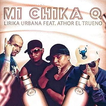 Mi Chika Q (feat. Athor El Trueno)