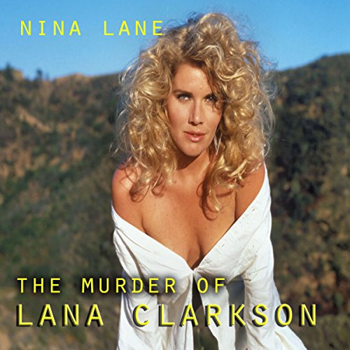 The Murder of Lana Clarkson audiobook cover art