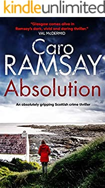 ABSOLUTION an absolutely gripping Scottish crime thriller with a stunning climax (Detectives Anderson and Costello Mystery Book 1)
