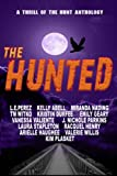 The Hunted: A Thrill of the Hunt Anthology (Volume 3)