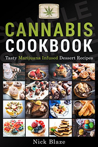 Cannabis Cookbook: Tasty Marijuana Infused Dessert Recipes