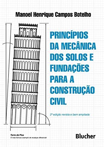 Princípios da Mecânica dos Solos e Fundações Para a Construção Civil