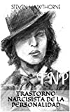 Trastorno Narcisista de la Personalidad: TNP (PSICOLOGÍA)