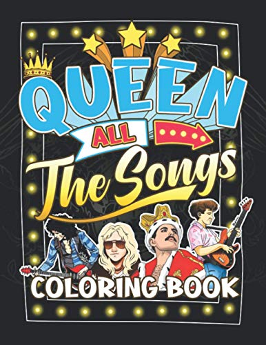 Queen All The Songs Coloring Book: Join The Legendary Rock Band Show Through Stunning Pages Of Queen All The Songs Coloring Book