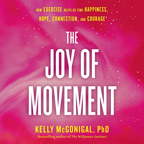 The Joy of Movement Audiobook By Kelly McGonigal cover art