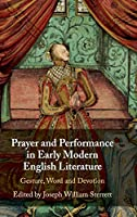 Prayer and Performance in Early Modern English Literature: Gesture, Word and Devotion