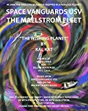 SPACE VANGUARDS USV THE MAELSTROM FLEET: THE WISHING PLANET (English Edition)
