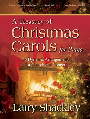 A Treasury of Christmas Carols for Piano: 46 Dynamic Arrangements for Church and Concert