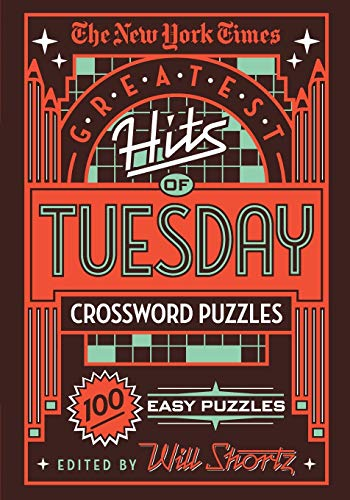 The New York Times Greatest Hits of Tuesday Crossword Puzzles: 100 Easy Puzzles