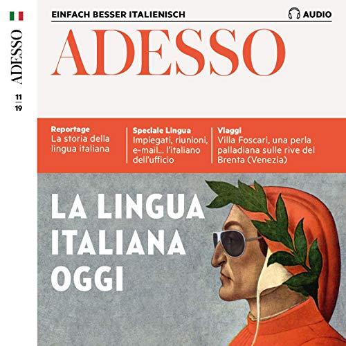 ADESSO Audio - La lingua italiana oggi. 11/2019: Italienisch lernen Audio - Italienisch heute