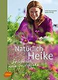 Heike Boomgaarden, Heike Oftring: Natürlich Heike - So lebe ich mein Gartenjahr