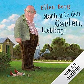 Mach mir den Garten, Liebling! (K)ein Landlust-Roman                   Autor:                                                                                                                                 Ellen Berg                               Sprecher:                                                                                                                                 Tessa Mittelstaedt                      Spieldauer: 9 Std. und 47 Min.     537 Bewertungen     Gesamt 4,4