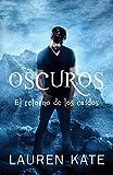 Oscuros / Unforgiven: El retorno de los caídos / The Return of the Fallen: A Fallen Novel