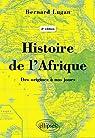 Histoire de l'Afrique - Des origines à nos jours - 2e édition par Fourdel Lugan