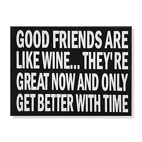 Good Friends Get Better with Time Wooden Plaque