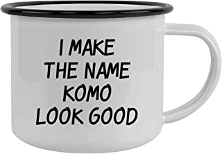 I Make The Name Komo Look Good - 12oz Camping Mug Stainless Steel, Black