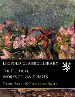 The Poetical Works of David Bates