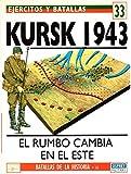 Ejércitos y batallas, 33. Kursk 1943, el rumbo cambia en el este