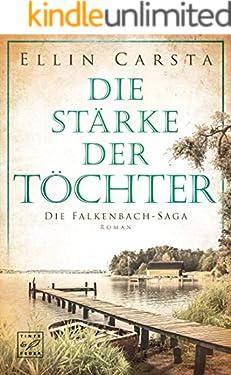 Die Stärke der Töchter (Die Falkenbach-Saga 2)