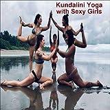 Kundalini Yoga with Sexy Girls