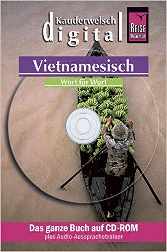 Reise Know-How Kauderwelsch DIGITAL Vietnamesisch - Wort für Wort (CD-ROM): Sprachführer und AusspracheTrainer...