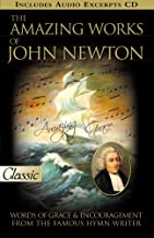 Amazing Works Of John Newton (Pure Gold Classics)