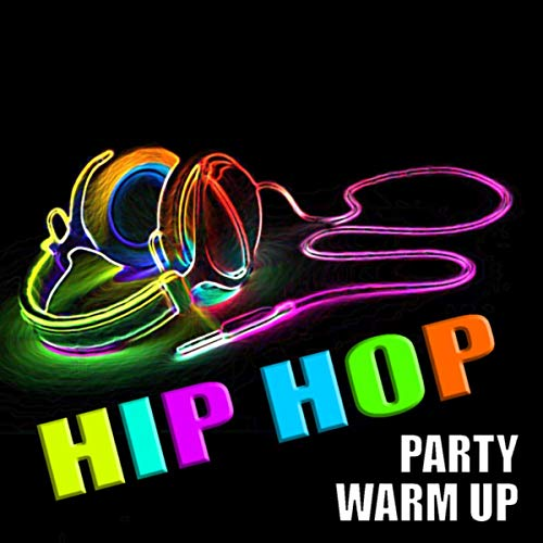 Hip Hop Party Warm Up [Explicit]