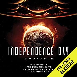 Independence Day: Crucible     The Official Movie Prequel              By:                                                                                                                                 Greg Keyes                               Narrated by:                                                                                                                                 William Hope                      Length: 10 hrs and 28 mins     221 ratings     Overall 4.2