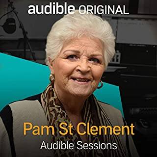 Pam St Clement     Audible Sessions: FREE Exclusive Interview              By:                                                                                                                                 Pam St Clement,                                                                                        Audible                               Narrated by:                                                                                                                                 Pam St Clement,                                                                                        Audible                      Length: 14 mins     23 ratings     Overall 4.5