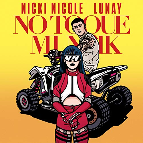 No Toque Mi Naik [Explicit]