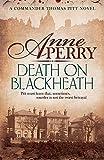 DEATH ON BLACKHEATH: Secrecy, betrayal and murder on the streets of Victorian London (Thomas Pitt Mystery)