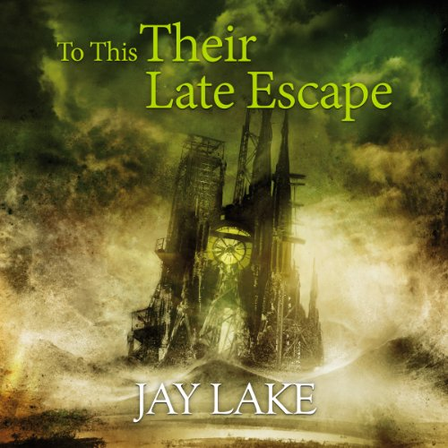 To This Their Late Escape audiobook cover art