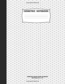 "Isometric Notebook: Isometric Graph Paper Notebook; 200 Pages Sized 8.5"" x 11"" Inches; Grid Of Equilateral Triangles Each Measuring .28"""