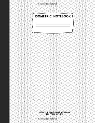 Isometric Notebook: Isometric Graph Paper Notebook; 200 Pages Sized 8.5