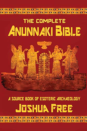 Download The Complete Anunnaki Bible: A Source Book of Esoteric Archaeology 0578459884